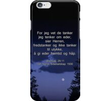 Jeremiah 29:11 in Norwegian --  Jeremias 29:11 Det Norsk Bibelselskap 1930 iPhone Case/Skin