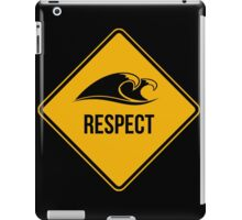 Respect the ocean and the waves. Surfing lifestyle. iPad Case/Skin