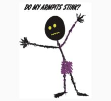 DO MY ARMPITS STINK? by Brad Hutchings