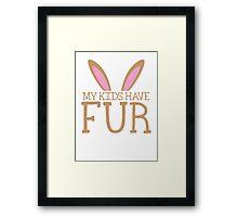 MY KIDS have fur cute bunny ears Framed Print