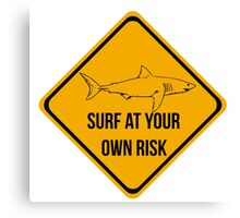 Surf at your own risk. Caution danger Sharks Sign. Canvas Print