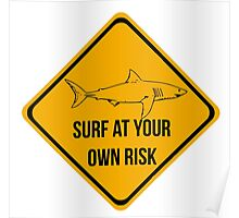 Surf at your own risk. Caution danger Sharks Sign. Poster