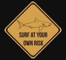 Surf at your own risk. Caution danger Sharks Sign. by 2monthsoff