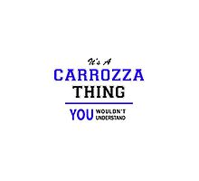 It's a CARROZZA thing, you wouldn't understand !! by yourname