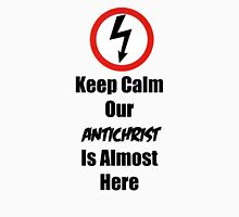 Keep Calm Antichrist Superstar Unisex T-Shirt