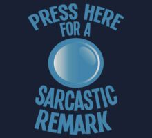 Press here for a SARCASTIC remark! by jazzydevil