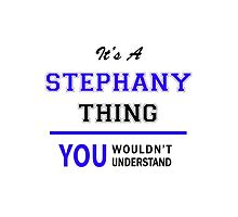 It's a STEPHANY thing, you wouldn't understand !! by allnames