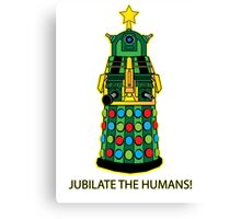 Jubilate the Humans! Canvas Print