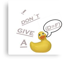 I don´t give a duck Canvas Print
