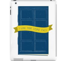 I Love Your Stupid Face iPad Case/Skin