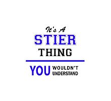 It's a STIER thing, you wouldn't understand !! by allnames