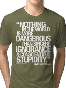 MARTIN LUTHER KING JR. SAID . . .  Tri-blend T-Shirt