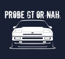 Probe GT (1st Gen) or Nah. T-Shirt