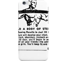 Build a Body of Steel iPhone Case/Skin