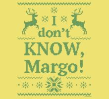 "Christmas Vacation ""I don't KNOW, Margo!"" Green Ink Kids Tee"