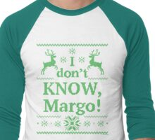 "Christmas Vacation ""I don't KNOW, Margo!"" Green Ink Men's Baseball ¾ T-Shirt"