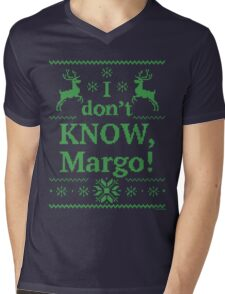 """Christmas Vacation """"I don't KNOW, Margo!"""" Green Ink Mens V-Neck T-Shirt"""