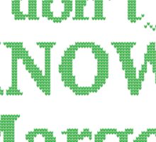 "Christmas Vacation ""I don't KNOW, Margo!"" Green Ink Sticker"