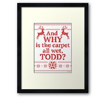"""Christmas Vacation """"And WHY is the carpet all wet, TODD?""""- Red Ink Framed Print"""