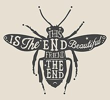 THIS IS THE END BEAUTIFUL FRIEND by nauticalnature