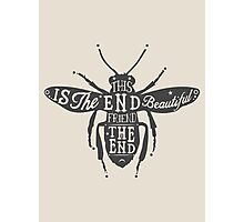 THIS IS THE END BEAUTIFUL FRIEND Photographic Print