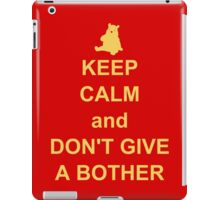 keep calm and dont give a bother iPad Case/Skin