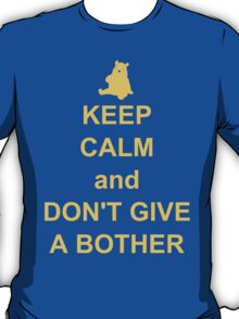 keep calm and dont give a bother T-Shirt