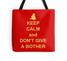 keep calm and dont give a bother Tote Bag