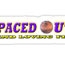 SPACED OUT Sticker