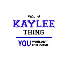 It's a KAYLEE thing, you wouldn't understand !! by thenamer