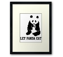 LET PANDA EAT Framed Print