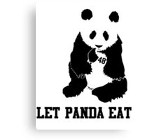 LET PANDA EAT Canvas Print