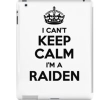 I cant keep calm Im a RAIDEN iPad Case/Skin