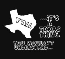 It's a Texas Thing.... by Samuel Pevehouse