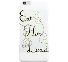 Eat Hot Lead iPhone Case/Skin