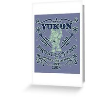 Yukon Prospecting and Bumble Reforming Greeting Card