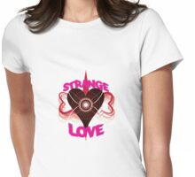 Strange Love Womens Fitted T-Shirt