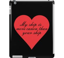 My Ship is More Canon iPad Case/Skin