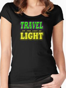 TRAVEL AT THE COST OF LIGHT Women's Fitted Scoop T-Shirt