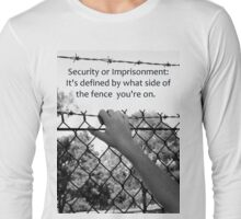 Security or Imprisonment Long Sleeve T-Shirt