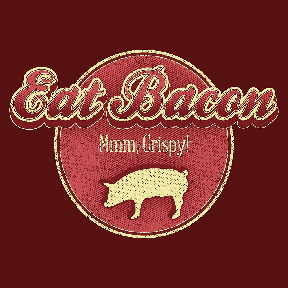 Eat Bacon by robotrobotROBOT