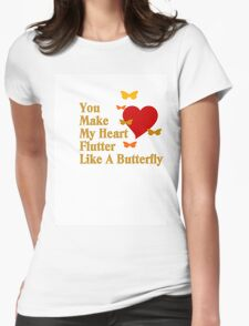You Make My Heart Flutter Womens Fitted T-Shirt