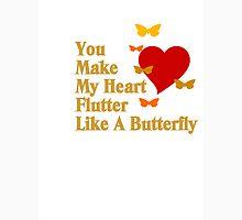 You Make My Heart Flutter T-Shirt