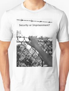 """""""Security or Imprisonment?"""" T-Shirt"""