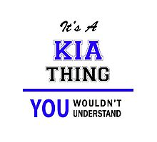 It's a KIA thing, you wouldn't understand !! Photographic Print