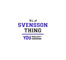 It's a SVENSSON thing, you wouldn't understand !! by allnames