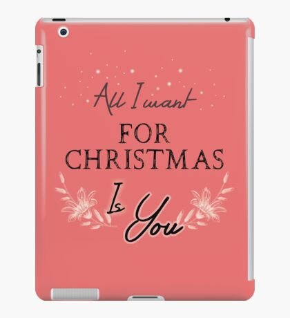 All I Want For Christmas... Pink iPad Case/Skin