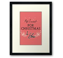 All I Want For Christmas... Pink Framed Print