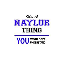 It's a NAYLOR thing, you wouldn't understand !! by thestarmaker