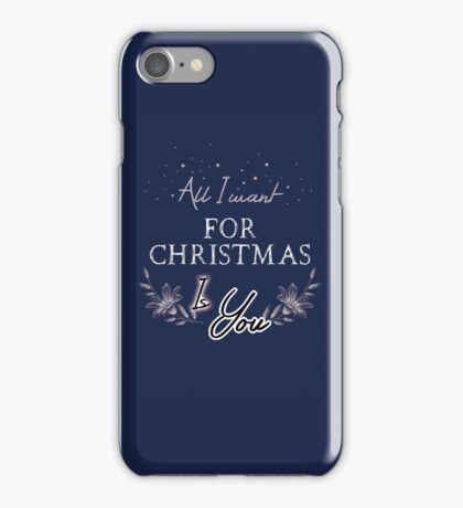 All I Want For Christmas... Blue iPhone Case/Skin